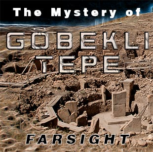 Mystery of Gobekli Tepe: A Farsight Project