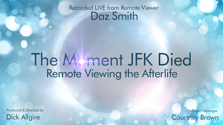 The Moment JFK Died: Remote Viewing the Afterllife wiht Daz Smith